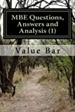 MBE Questions, Answers and Analysis (1): Examination level multi-state bar preparation (Volume 1)