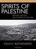 img - for Spirits Of Palestine: Gender,Society, and Stories of the Jinn by Rothenberg, Celia (2004) Paperback book / textbook / text book