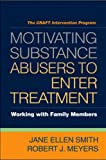img - for Motivating Substance Abusers to Enter Treatment: Working with Family Members book / textbook / text book