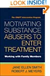 Motivating Substance Abusers to Enter...
