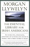 The Essential Library for Irish Americans (0312869134) by Llywelyn, Morgan