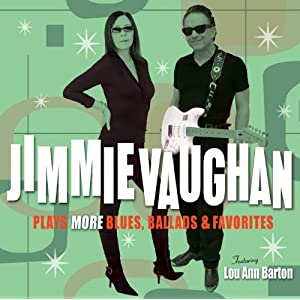 Jimmie Vaughan - Plays More Blues, Ballads, & Favorites