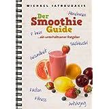 """Der Smoothie-Guide: ...ein unterhaltsamer Ratgebervon """"Michael Iatroudakis"""""""