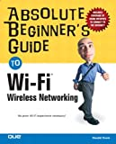 Search : Absolute Beginner&#39;s Guide to Wi-Fi Wireless Networking