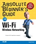 Absolute Beginner's Guide to Wi-Fi Wi...