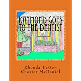 Raymond goes to the Dentist- Revised