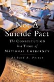 Not a Suicide Pact: The Constitution in a Time of National Emergency (Inalienable Rights) (0195304276) by Posner, Richard A.