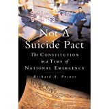 Not a Suicide Pact: The Constitution in a Time of National Emergency (Inalienable Rights) ~ Richard A. Posner