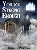 You're Strong Enough: Understanding the Purpose of Life - The Ultimate Quest