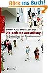 Die perfekte Ausstellung: Ein Praxisl...