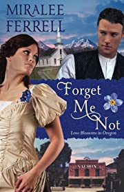 Forget Me Not (Love Blossoms in Oregon Series)