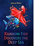 Marcus Pfister Rainbow Fish Discovers the Deep Sea