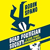 Dead Politician Society: A Clare Vengel Undercover Novel, Book 1 | Robin Spano