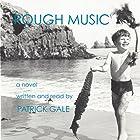 Rough Music Hörbuch von Patrick Gale Gesprochen von: Patrick Gale
