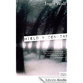 Hielo y cenizas (Novela Negra (alba))