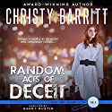 Random Acts of Deceit: Holly Anna Paladin Mysteries, Volume 2 Audiobook by Christy Barritt Narrated by Sandy Rustin