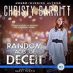 Random Acts of Deceit: Holly Anna Paladin Mysteries, Volume 2 | Christy Barritt