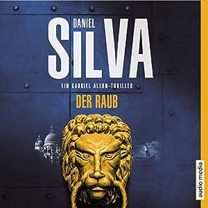 Der Raub (Gabriel Allon 14) Audiobook