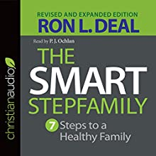 The Smart Stepfamily: Seven Steps to a Healthy Family | Livre audio Auteur(s) : Ron L. Deal Narrateur(s) : P. J. Ochlan