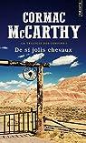 La trilogie des confins, tome 1 : De si jolis chevaux par McCarthy