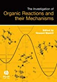 img - for The Investigation of Organic Reactions and Their Mechanisms book / textbook / text book