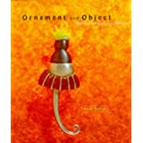 Ornament and Object: Canadian Jewellery and Metal Art, 1946-96by Anne Barros