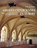 echange, troc F.-K. Von Linden - Abbayes cisterciennes en Europe, voyage vers les plus beaux lieux de la culture monastique