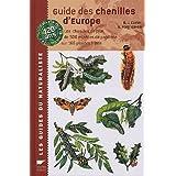 Guide des chenilles d'Europe : Les chenilles de plus de 500 esp�ces de papillons sur 165 plantes h�tespar David-J Carter