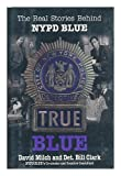 img - for True Blue: The Real Stories Behind NYPD Blue book / textbook / text book