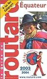 echange, troc Guide du Routard - Guide du Routard : Équateur 2003/2004