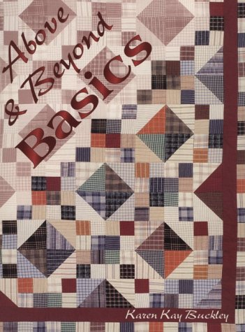 Above and Beyond Basics: A Medley of Quilted Memoirs