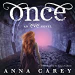 Once: An Eve Novel, Book 2 (       UNABRIDGED) by Anna Carey Narrated by Tavia Gilbert