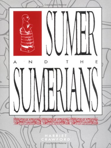 Sumer and the Sumerians, HARRIET E. W. CRAWFORD