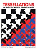 Tessellations : The History and Making of Symmetrical Designs