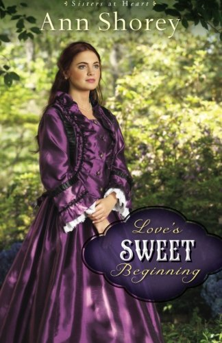 Image of Love's Sweet Beginning: A Novel (Sisters at Heart) (Volume 3)