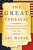 img - for The Great Upheaval: America and the Birth of the Modern World, 1788-1800 book / textbook / text book