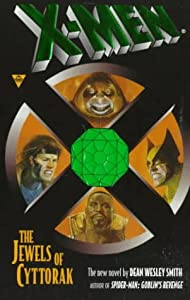 X-Men: The Jewels of Cyttorak by Dean Wesley Smith and Chuck Wojtkiewicz