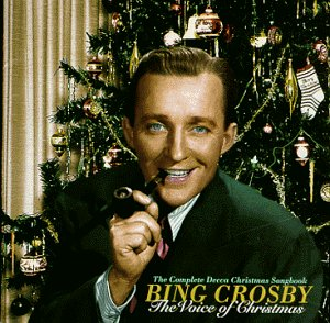 Bing Crosby - The Voice of Christmas: The Complete Decca Christmas Songbook - Zortam Music