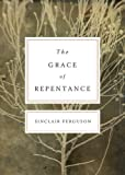 The Grace of Repentance (Repackaged Edition) (Today's Issues)