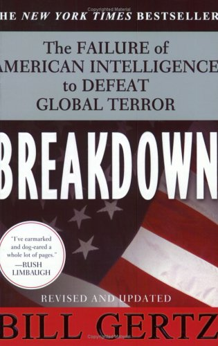 Breakdown: The Failure of American Intelligence to Defeat Global Terror, Bill Gertz