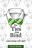 img - for The Ties that Bind: Networking with Style book / textbook / text book