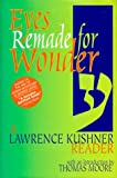 Eyes Remade for Wonder: A Lawrence Kushner Reader (1580230148) by Kushner, Lawrence