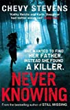 Never Knowing by Stevens. Chevy ( 2011 ) Paperback