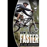 How To Cycle Faster (Run Cycle Swim Book 2)by Julian Bradbrook
