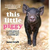 This Little Piggy: A Celebration of the World's Most Irresistible Petby Jane Croft