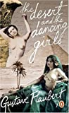 The Desert and the Dancing Girls (Pocket Penguins 70's) (014102223X) by Flaubert, Gustave