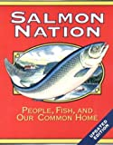 Salmon Nation: People, Fish, and Our Common Home: Second Edition