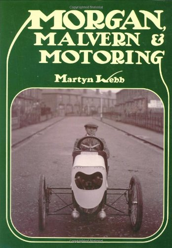 Morgan, Malvern & Motoring