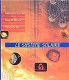 echange, troc Alessandro Braccesi, Giovanni Caprara, Margherita Hack - Le système solaire