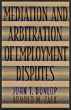 img - for Mediation and Arbitration of Employment Disputes (Jossey-Bass Conflict Resolution Series) book / textbook / text book